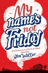 My Name's Not Friday - Jon Walter (Paperback)
