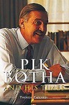 Pik Botha and His Times - Theresa Papenfus (Paperback)