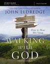 Walking With God Study Guide Expanded Edition - John Eldredge (Paperback)