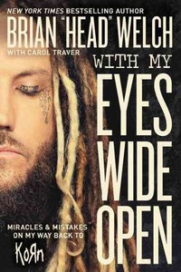 With My Eyes Wide Open - Brian Welch (Paperback)