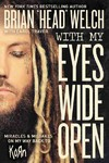"""With My Eyes Wide Open - Brian """"Head"""" Welch (Paperback)"""