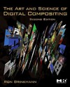 Art and Science of Digital Compositing - Ron Brinkmann (Paperback)