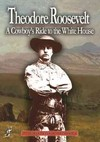 Theodore Roosevelt: a Cowboy's Ride to the White (Region 1 DVD)