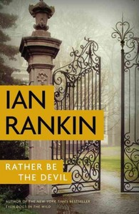 Rather Be the Devil - Ian Rankin (Hardcover)