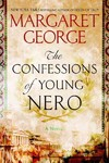The Confessions of Young Nero - Margaret George (Hardcover)