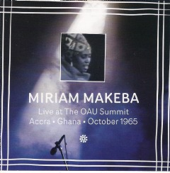 Miriam Makeba - Live At the Oau Summit Accra Ghana October 1965 (CD)
