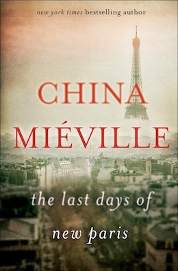 The Last Days of New Paris - China Mieville (Paperback)