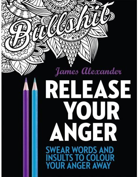 Release Your Anger An Adult Coloring Book With 40 Swear Words To