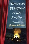 Everything Beautiful Is Not Ruined - Danielle Younge-ullman (CD/Spoken Word)
