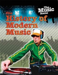 The History of Modern Music - Matthew Anniss (Paperback) - Cover