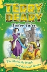 Maid, the Witch and the Cruel Queen - Terry Deary (Paperback)