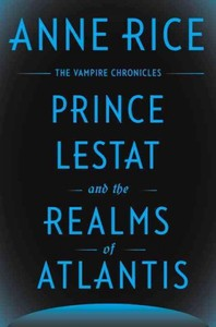Prince Lestat and the Realms of Atlantis - Anne Rice (Hardcover)