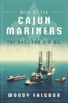 Rise of the Cajun Mariners - Woody Falgoux (Hardcover)