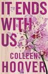 It Ends with Us - Colleen Hoover (Paperback)