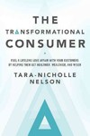 The Transformational Consumer - Tara-nicholle Nelson (Hardcover)
