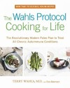 The Wahls Protocol Cooking for Life - Terry Wahls (Paperback)