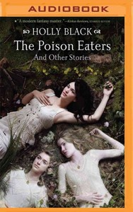 The Poison Eaters - Holly Black (CD/Spoken Word) - Cover