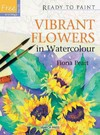 Ready to Paint: Vibrant Flowers In Watercolour - Fiona Peart (Paperback)