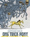One Trick Pony - Nathan Hale (Hardcover)