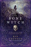 The Bone Witch - Rin Chupeco (Hardcover)