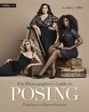 The Photographer's Guide to Posing - Lindsay Adler (Paperback)