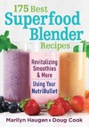 175 Best Superfood Blender Recipes - Marilyn Haugen (Paperback)