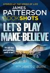 Let's Play Make-Believe - James Patterson (Paperback)