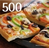 500 Pizzas and Flatbreads - Rebecca Baugniet (Hardcover) Cover