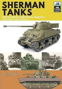 Sherman Tanks of the British Army and Royal Marines - Dennis Oliver (Paperback) - Cover