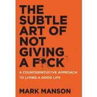 The Subtle Art of Not Giving a F*ck - Mark Manson (Paperback)