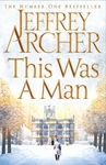 This Was a Man - Jeffrey Archer (Hardcover)
