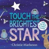 Touch the Brightest Star - Christie Matheson (Board book)