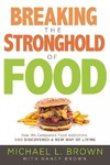 Breaking the Stronghold of Food - Michael L. Brown (Paperback)