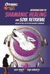 Introduction to Shamanic Healing & Soul Retrieval - Kim Roberts (Paperback)