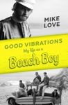 Good Vibrations - Mike Love (Hardcover)