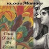 10,000 Maniacs - Our Time In Eden (Vinyl)