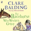 Racehorse Who Wouldn't Gallop - Clare Balding (CD-Audio)