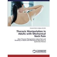 Thoracic Manipulation in Adults with Mechanical Neck Pain (Paperback)