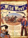 Amazing History of the Wild West - Peter Harrison (Hardcover)