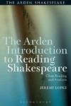 The Arden Introduction to Reading Shakespeare - Jeremy Lopez (Hardcover)