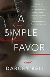 A Simple Favor - Darcey Bell (Hardcover)