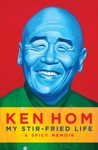 My Stir-Fried Life - Ken Hom (Hardcover)