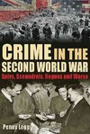 Crime In the Second World War - Penny Legg (Hardcover)