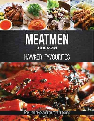 Meatmen Cooking Channel: Hawker Favourites - The Meatmen (Hardcover)