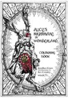Alice's Nightmare In Wonderland Colouring Book - Jonathan Green (Paperback)