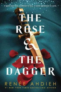 The Rose & the Dagger - Renee Ahdieh (Paperback)
