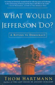 What Would Jefferson Do? - Thom Hartmann (Paperback) - Cover