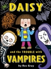 Daisy and the Trouble With Vampires - Kes Gray (Paperback)