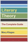 Literary Theory: the Complete Guide - Mary Klages (Paperback)
