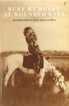 Bury My Heart At Wounded Knee - Dee Brown (Paperback)